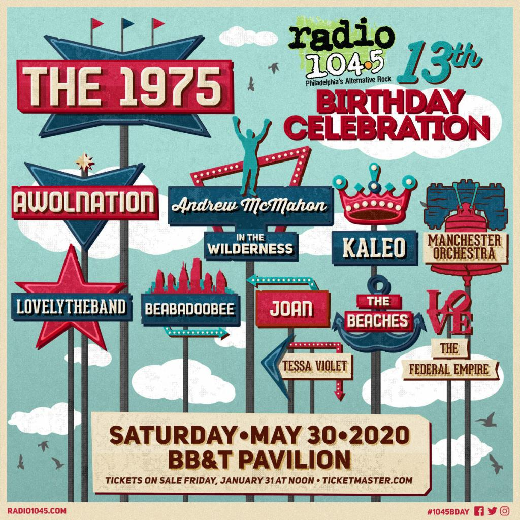 A flyer for the Radio 104.5 13th Birthday Celebration listing The 1975, AWOLNATION, Andrew McMahon in the Wilderness, Kaleo, Manchester Orchestra, lovelytheband, beabadoobee, joan, The Beaches, The Federal Empire & Tessa Violet.