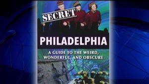 'Secret Philadelphia': Author Highlights Philly's Craziest Facts