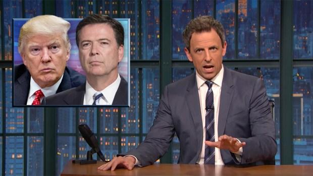 [NATL] 'Late Night': Closer Look at Trump Firing the FBI Director