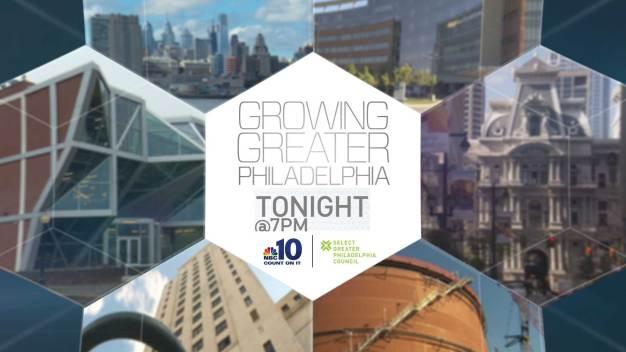 WATCH: NBC10's Growing Greater Philadelphia